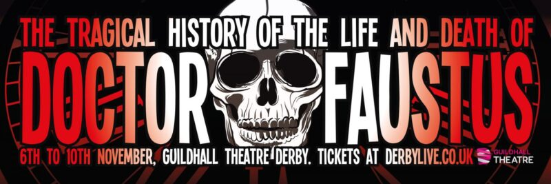 Two-colour on vinyl street banner for Derby Shakespeare's production of Doctor Faustus